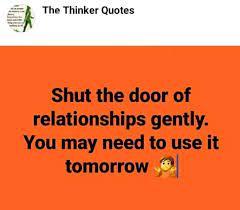 LIGHTER Mood: SHUT THE DOOR OF RELATIONSHIP GENTLY!